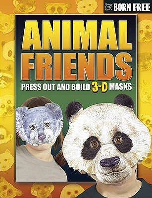Animal Friends (Born Free 3 D Mask Books) Beckie Williams