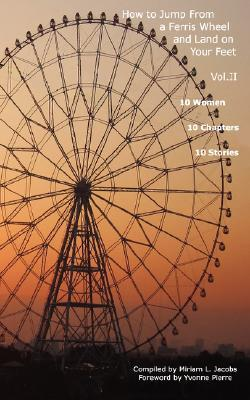 How to Jump from a Ferris Wheel and Land on Your Feet Vol. II Chandra Leigh Brown