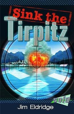 Sink the Tirpitz. Jim Eldridge by Jim Eldridge