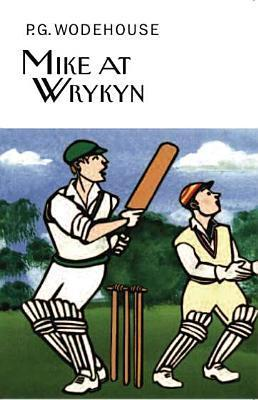 Mike at Wrykyn  by  P.G. Wodehouse