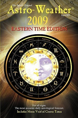 Astro-Weather 2009 Eastern Time Edition  by  Guy Spiro