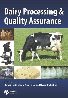 Dairy Processing and Quality Assurance  by  Ramesh C. Chandan