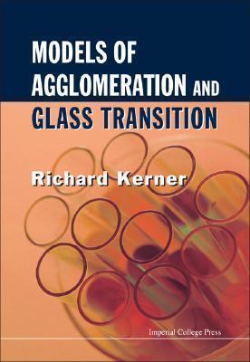 Models of Agglomeration and Glass Transition Richard Kerner