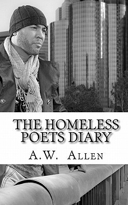 The Homeless Poets Diary  by  A.W. Allen