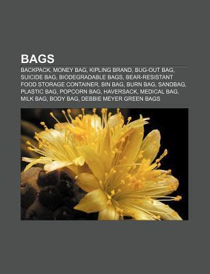 Bags: Backpack, Money Bag, Kipling Brand, Bug-Out Bag, Suicide Bag, Biodegradable Bags, Bear-Resistant Food Storage Containe  by  Source Wikipedia