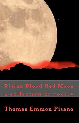 Rising Blood Red Moon  by  Thomas Emmon Pisano