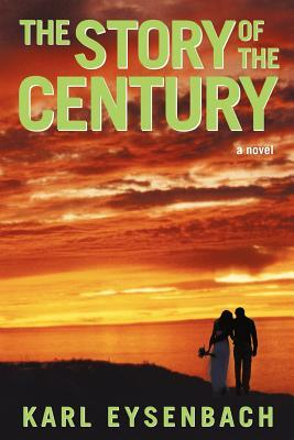 The Story of the Century  by  Karl Eysenbach