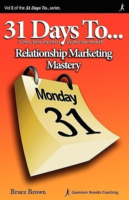 31 Days To Relationship Marketing Mastery Bruce Brown