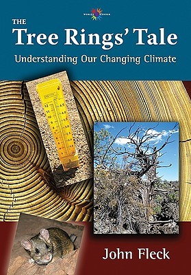 The Tree Rings Tale: Understanding Our Changing Climate John Fleck