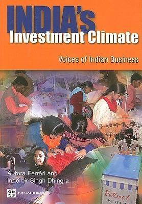 Indias Investment Climate: Voices of Indian Business Aurora Ferrari