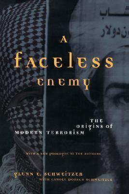 A Faceless Enemy: The Origins Of Modern Terrorism  by  GLENN SCHWEITZER