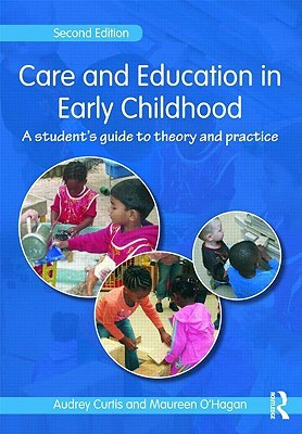 Care and Education in Early Childhood: A Students Guide to Theory and Practice  by  Audrey Curtis