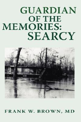 Guardian of the Memories: Searcy  by  Frank W. Brown