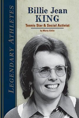 Billie Jean King: Tennis Star & Social Activist Martin Gitlin