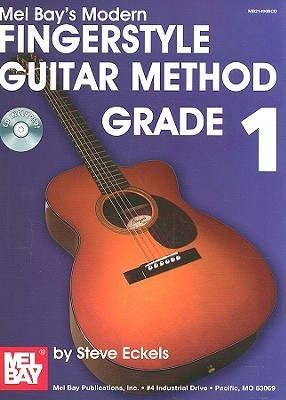 Modern Fingerstyle Guitar Method Grade 1 [With CD] Steve Eckels