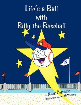 Lifes a Ball with Billy the Baseball  by  Mark Cervasio