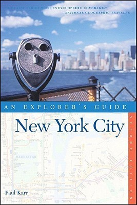 New York City: An Explorers Guide Paul Karr
