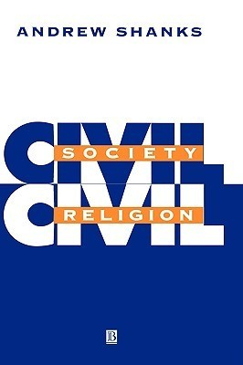 Civil Society, Civil Religion Andrew Shanks