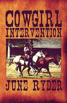 Cowgirl Intervention  by  June Ryder