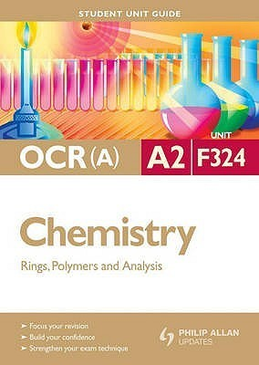 Ocr A2 Chemistry: Unit F324: Rings, Polymers And Analysis Mike Smith