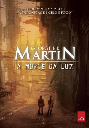 A Morte da Luz  by  George R.R. Martin