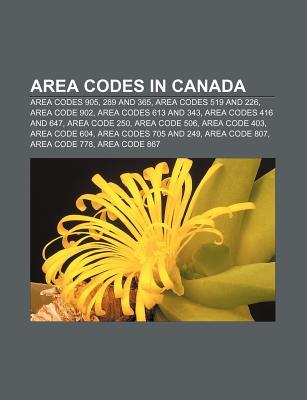 Area Codes in Canada: Area Codes 905, 289 and 365, Area Codes 519 and 226, Area Code 902, Area Codes 613 and 343, Area Codes 416 and 647 Source Wikipedia