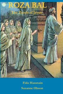 Roza Bal The Tomb Of Jesus Fida Hassnain