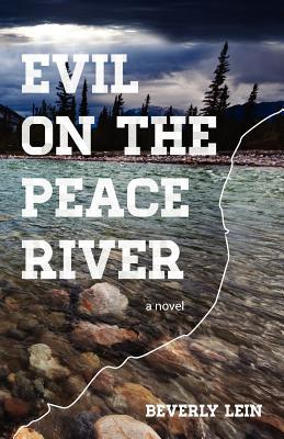 Evil on the Peace River  by  Beverly Lein