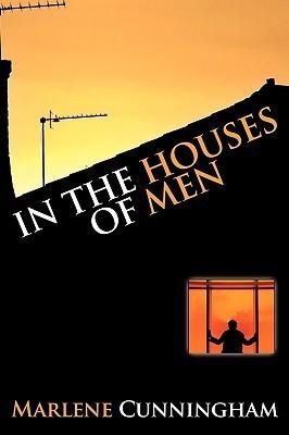 In the Houses of Men Marlene Cunningham