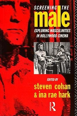 Masked Men: Masculinity and the Movies in the Fifties Steven Cohan
