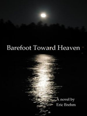 Barefoot Toward Heaven  by  Eric Brehm