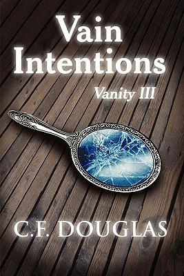 Vain Intentions: Vanity III C.F. Douglas