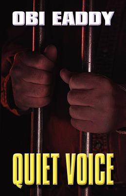 Quiet Voice Obi Eaddy
