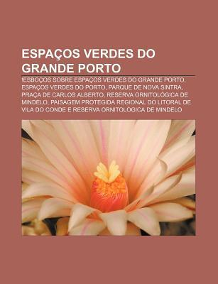 Espa OS Verdes Do Grande Porto: !Esbo OS Sobre Espa OS Verdes Do Grande Porto, Espa OS Verdes Do Porto, Parque de Nova Sintra  by  Source Wikipedia