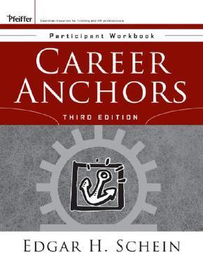 Career Anchors: Participant Workbook  by  Edgar H. Schein