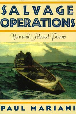 Salvage Operations: New and Selected Poems Paul L. Mariani
