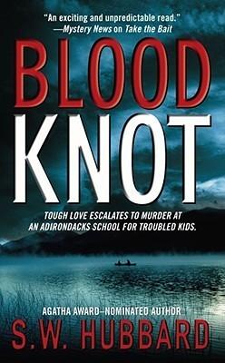 Blood Knot (Frank Bennett Adirondack Mystery #3)  by  S.W. Hubbard