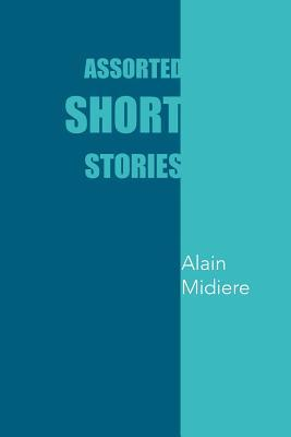 Assorted Short Stories Alain Midiere