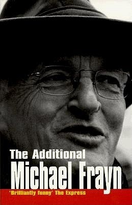 The Additional Michael Frayn Michael Frayn