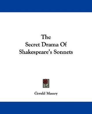 The Secret Drama of Shakespeares Sonnets  by  Gerald Massey