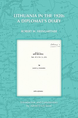 Lithuania in the 1920s: A Diplomats Diary Robert W Heingartner
