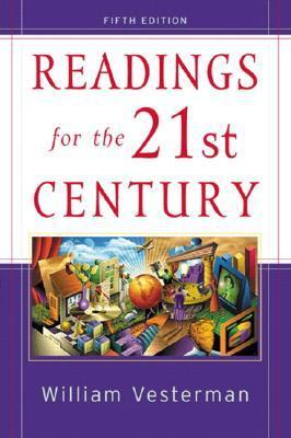Readings for the 21st Century: Issues for Todays Students  by  William Vesterman