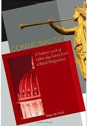 Commonalities: A Positive Look At Latter Day Saints From A Baháí Perspective  by  Serge van Neck