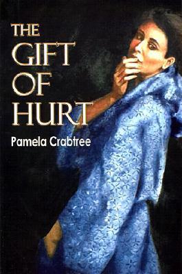The Gift of Hurt Pamela Crabtree