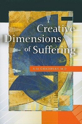 Creative Dimensions of Suffering  by  A.-M. Ghadirian
