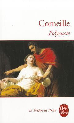 Polyeucte Martyr: Tragedie Chretienne 1643  by  Pierre Corneille