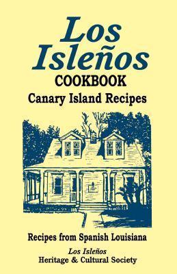 Los Islenos Cookbook: Canary Island Recipes  by  Los Isleños Heritage and Cultural Society