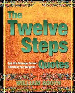 The Twelve Steps Quotes William J. Booth