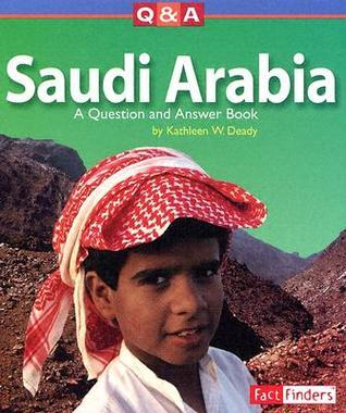 Saudi Arabia: A Question and Answer Book  by  Kathleen W. Deady