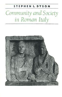 Community and Society in Roman Italy  by  Stephen L. Dyson